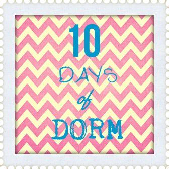 10 days of dorm